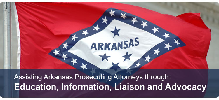 Assisting Arkansas Prosecuting Attorneys through Education, Information, Liaison and Advocacy.
